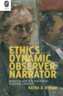 Ethics and the Dynamic Observer Narrator : Reckoning with Past and Present in German Literature - eBook