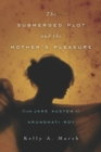 The Submerged Plot and the Mother's Pleasure from Jane Austen to Arundhati Roy - eBook