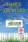 Dance of the Trustees : On the Astonishing Concerns of a Small Ohio Township - eBook