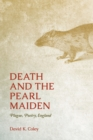 Death and the Pearl Maiden : Plague, Poetry, England - eBook
