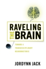 Raveling the Brain : Toward a Transdisciplinary Neurorhetoric - eBook