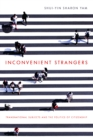 Inconvenient Strangers : Transnational Subjects and the Politics of Citizenship - eBook