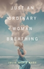 Just an Ordinary Woman Breathing - eBook