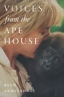 Voices from the Ape House - eBook