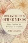 Romanticism's Other Minds : Poetry, Cognition, and the Science of Sociability - eBook