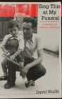 Sing This at My Funeral : A Memoir of Fathers and Sons - Book