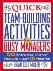 Quick Team-Building Activities for Busy Managers : 50 Exercises That Get Results in Just 15 Minutes - eBook