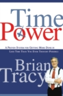 Time Power : A Proven System for Getting More Done in Less Time Than You Ever Thought Possible - eBook