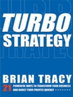 TurboStrategy : 21 Powerful Ways to Transform Your Business and Boost Your Profits Quickly - eBook