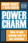 The Power of Charm : How to Win Anyone Over in Any Situation - eBook