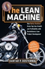 The Lean Machine : How Harley-Davidson Drove Top-Line Growth And Profitability With Revolutionary Lean Product Development - Book