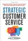 Strategic Customer Service : Managing the Customer Experience to Increase Positive Word of Mouth, Build Loyalty, and Maximize Profits - eBook