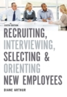 Recruiting, Interviewing, Selecting, and Orienting New Employees - Book