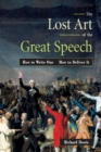 The Lost Art of the Great Speech : How to Write One--How to Deliver It - Book