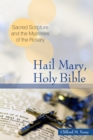 Hail Mary, Holy Bible : Sacred Scripture and the Mysteries of the Rosary - eBook