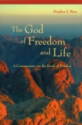 The God of Freedom and Life : A Commentary on the Book of Exodus - eBook