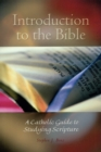 Introduction to the Bible : A Catholic Guide to Studying Scripture - eBook