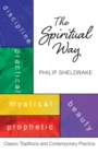 The Spiritual Way : Classic Traditions and Contemporary Practice - eBook