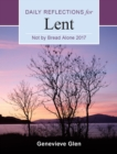 Not By Bread Alone : Daily Reflections for Lent 2017 - Book