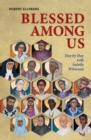 Blessed Among Us : Day by Day with Saintly Witnesses - eBook