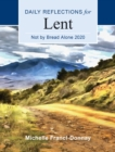 Not By Bread Alone 2020 : Daily Reflections for Lent - eBook