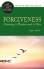 Forgiveness, Choosing to Receive and to Give - eBook