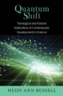 Quantum Shift : Theological and Pastoral Implications of Contemporary Developments in Science - eBook