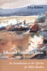 Ishmael Instructs Isaac : An Introduction to the Qur'an for Bible Readers - eBook