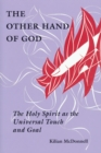 The Other Hand of God : The Holy Spirit as the Universal Touch and Goal - eBook