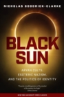 Black Sun : Aryan Cults, Esoteric Nazism, and the Politics of Identity - Book