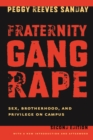 Fraternity Gang Rape : Sex, Brotherhood, and Privilege on Campus - Book