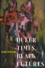 Queer Times, Black Futures - Book