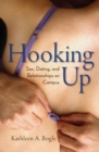 Hooking Up : Sex, Dating, and Relationships on Campus - Book