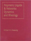 Polymeric Liquids & Networks : Dynamics and Rheology - Book