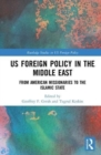 US Foreign Policy in the Middle East : From American Missionaries to the Islamic State - Book