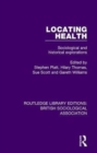 Locating Health : Sociological and Historical Explorations - Book