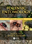 Forensic Entomology : The Utility of Arthropods in Legal Investigations, Third Edition - Book