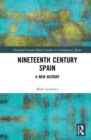 Nineteenth Century Spain : A New History - Book