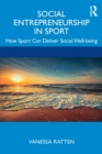 Social Entrepreneurship in Sport : How Sport Can Deliver Social Wellbeing - Book