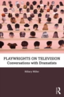Playwrights on Television : Conversations with Dramatists - Book