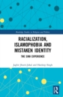 Racialization, Islamophobia and Mistaken Identity : The Sikh Experience - Book