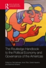 The Routledge Handbook to the Political Economy and Governance of the Americas - Book