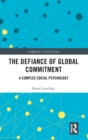 The Defiance of Global Commitment : A Complex Social Psychology - Book