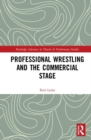 Professional Wrestling and the Commercial Stage - Book
