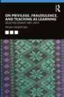 On Privilege, Fraudulence, and Teaching as Learning : Selected Essays 1981-2019 - Book