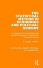 The Statistical Method in Economics and Political Science : A Treatise on the Quantitative and Institutional Approach to Social and Industrial Problems - Book