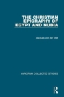 The Christian Epigraphy of Egypt and Nubia - Book