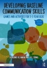 Developing Baseline Communication Skills : Games and Activities for 3-5 year olds - Book