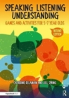 Speaking, Listening and Understanding : Games and Activities for 5-7 year olds - Book
