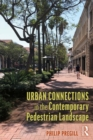 Urban Connections in the Contemporary Pedestrian Landscape - Book